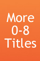 More Ages 0-8 titles